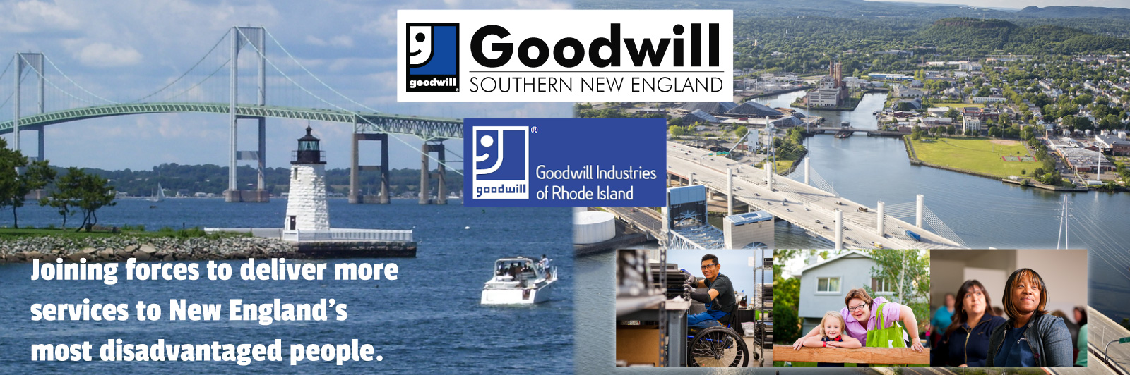 Goodwill Merger to deliver more services to New England's most disadvantaged people.
